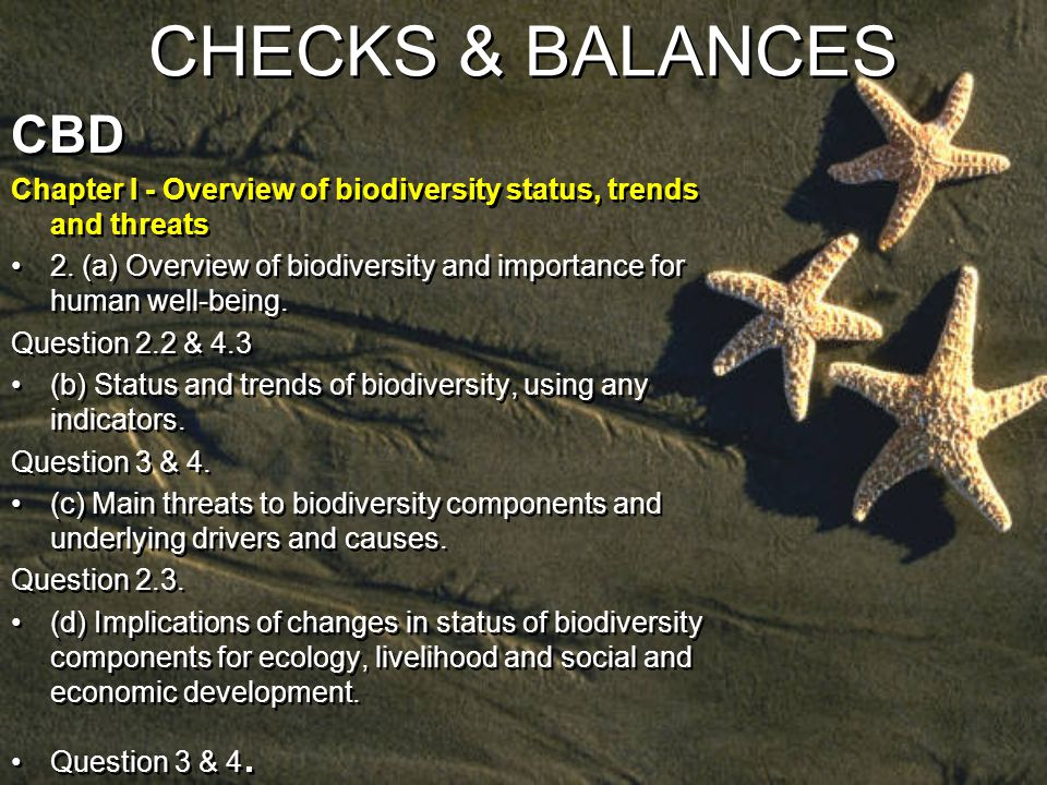 CHECKS & BALANCES CBD Chapter I - Overview of biodiversity status, trends and threats 2.