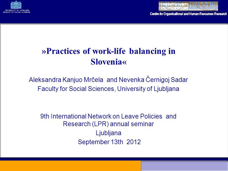 Aleksandra Kanjuo Mrčela and Nevenka Černigoj Sadar Faculty for Social Sciences, University of Ljubljana 9th International Network on Leave Policies a