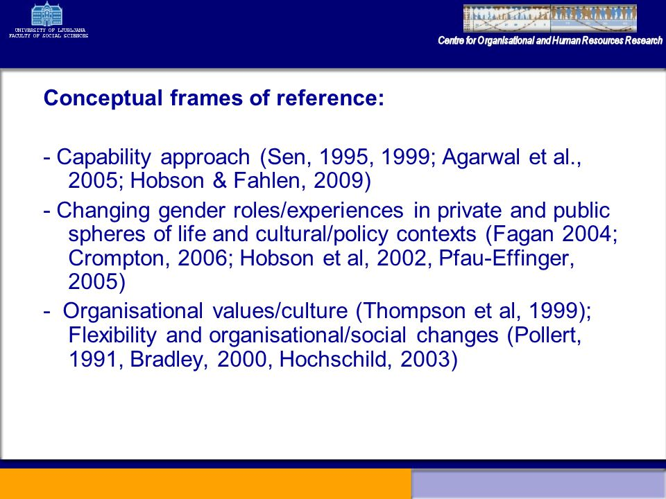 Conceptual frames of reference: - Capability approach (Sen, 1995, 1999; Agarwal et al., 2005; Hobson & Fahlen, 2009) - Changing gender roles/experienc
