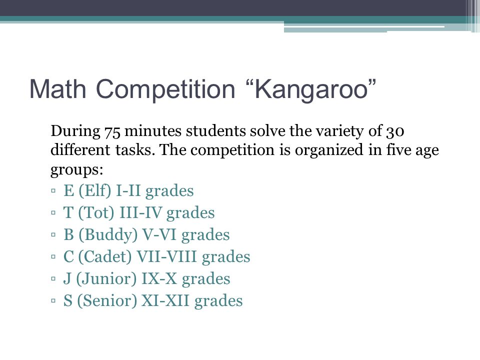 Math Competition Kangaroo During 75 minutes students solve the variety of 30 different tasks.