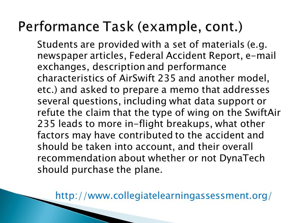 Performance Task (example, cont.) Students are provided with a set of materials (e.g.