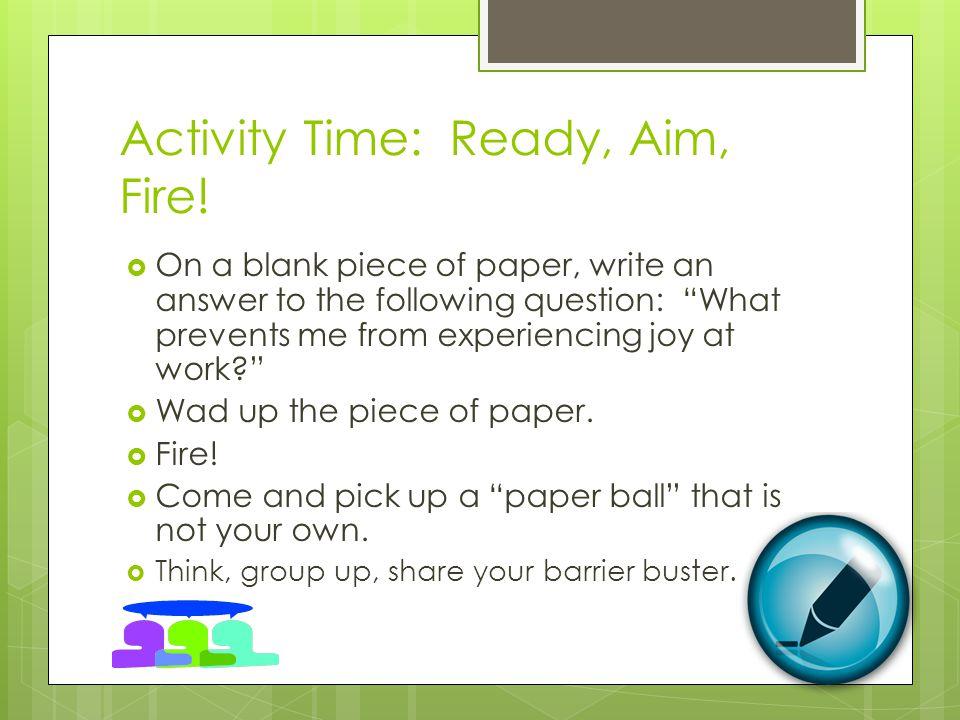 Activity Time: Ready, Aim, Fire.