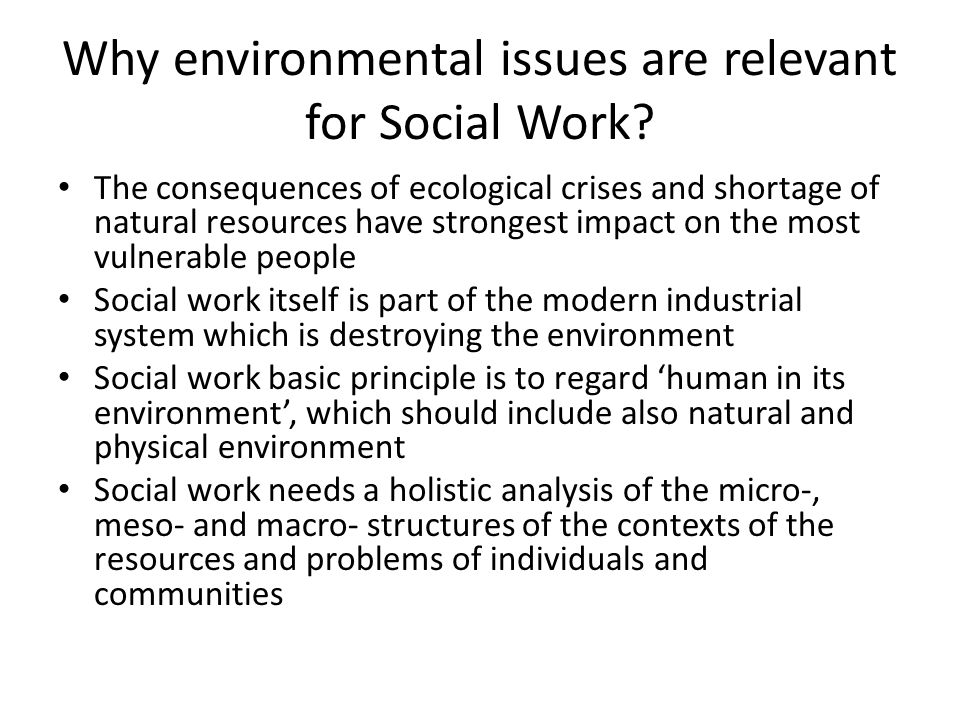 Why environmental issues are relevant for Social Work.