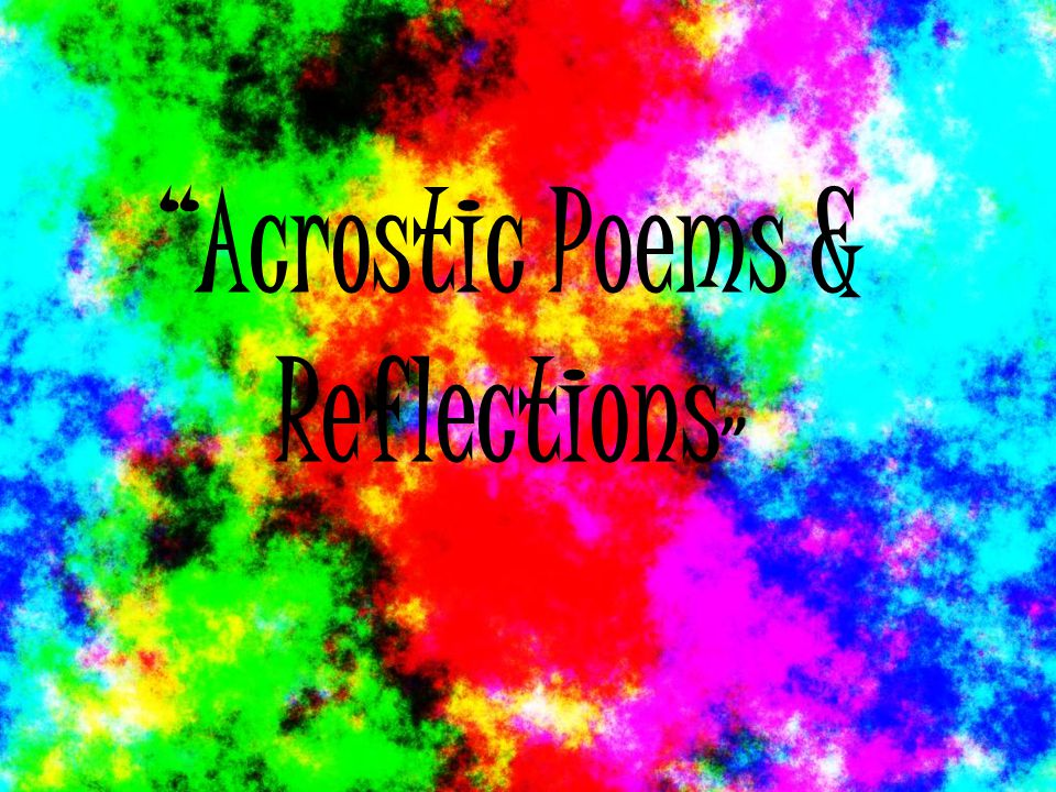 Acrostic Poems & Reflections