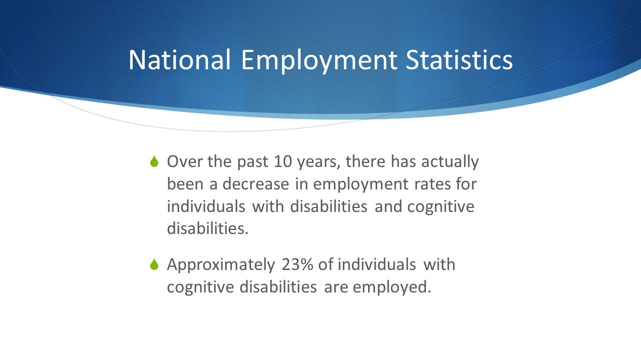 Autism Employment Statistics Study looking at young adults only: 32.5% work Of those unemployed, 29% are looking for work vs.