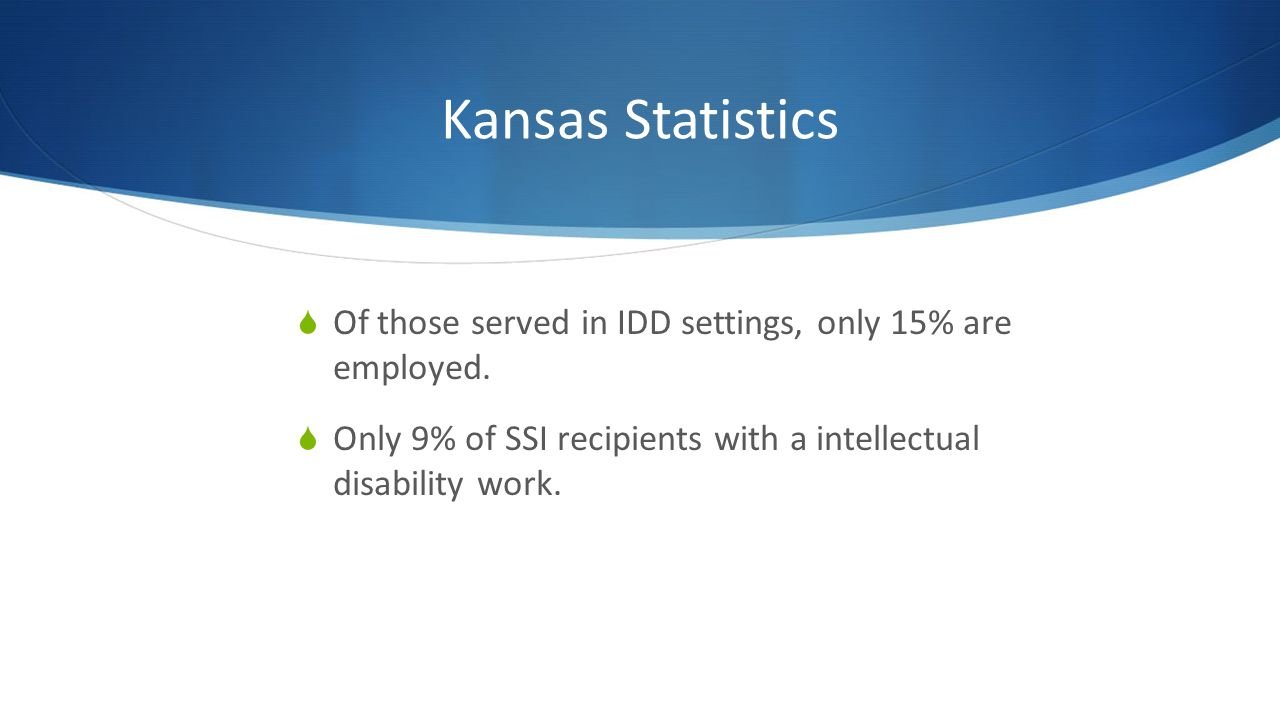 Kansas Vocational Rehabilitation Only 8.7% of the total applicants for service have an intellectual disability.