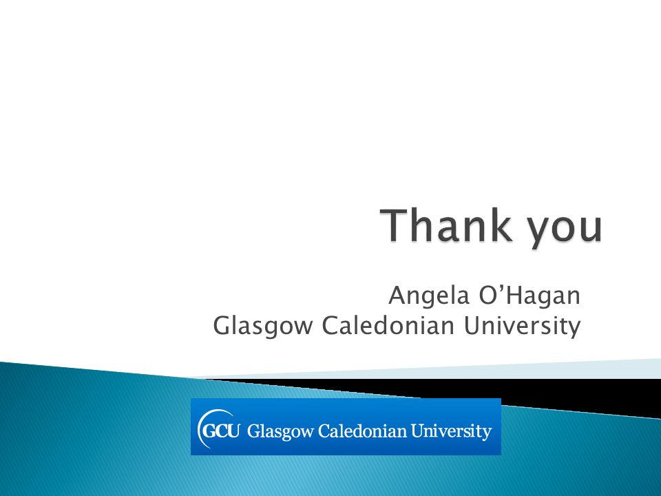 Angela OHagan Glasgow Caledonian University