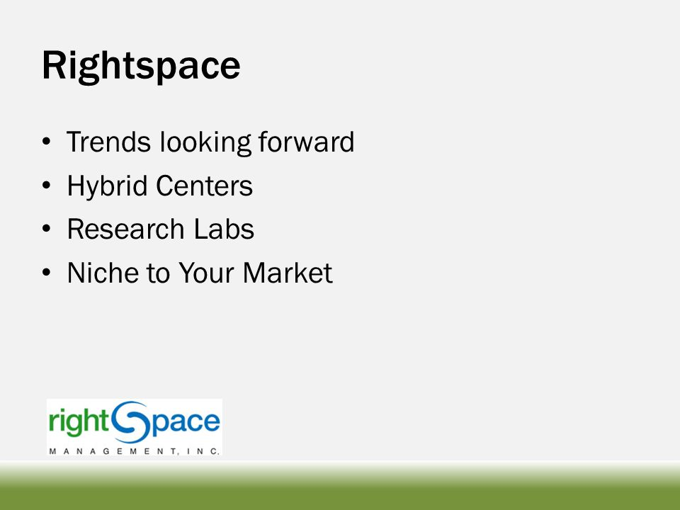 Rightspace Trends looking forward Hybrid Centers Research Labs Niche to Your Market