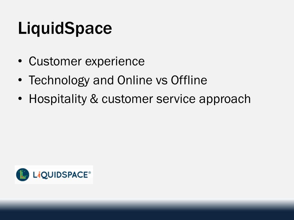 LiquidSpace Customer experience Technology and Online vs Offline Hospitality & customer service approach