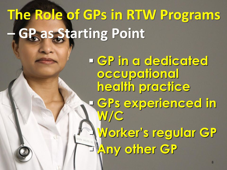 9 Development of rapport Examination, diagnosis, investigation Appropriate treatment and referrals The Role of GPs in RTW Programs – Initial Assessment and Treatment