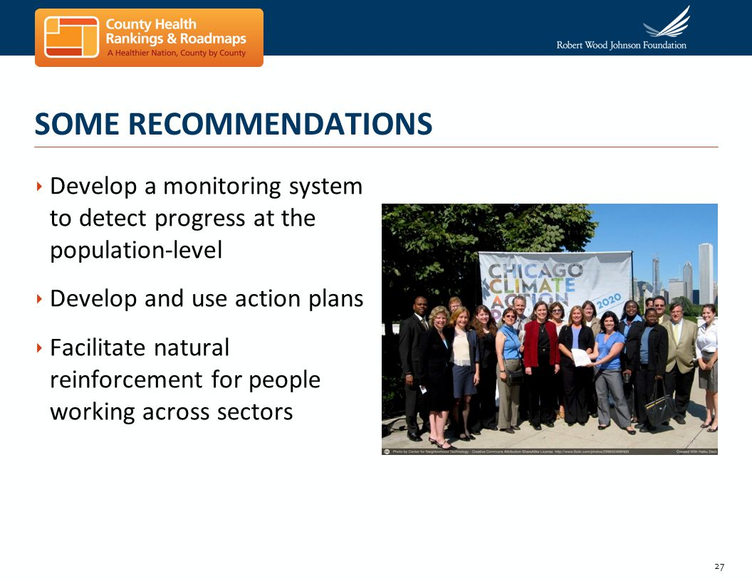27 Develop a monitoring system to detect progress at the population-level Develop and use action plans Facilitate natural reinforcement for people wor