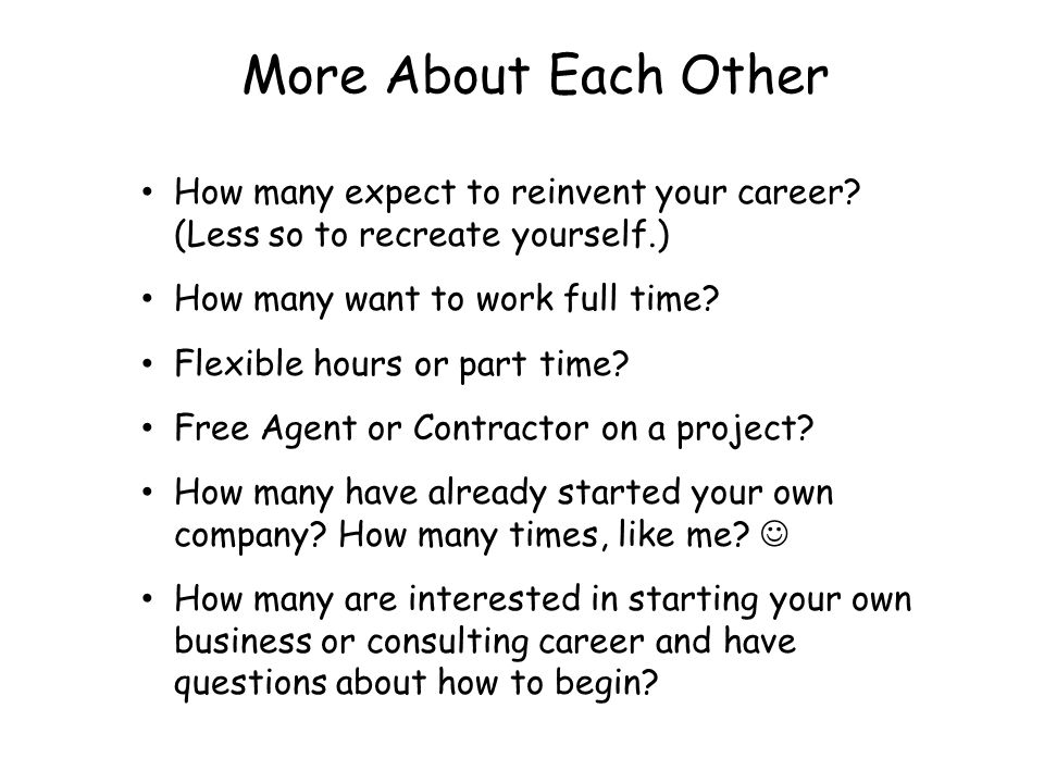 More About Each Other How many expect to reinvent your career.