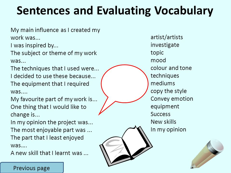 Sentences and Evaluating Vocabulary Previous page My main influence as I created my work was...