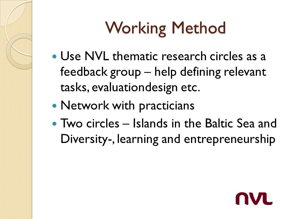 Questions What could be interesting and relevant perspectives for an NVL development project on Nordic learning circles.