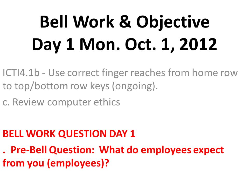 Bell Work & Objective Day 1 Mon. Oct.