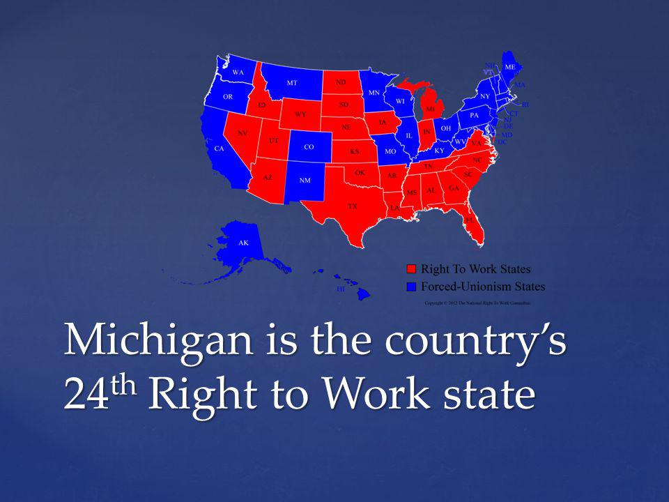 Michigan is the countrys 24 th Right to Work state