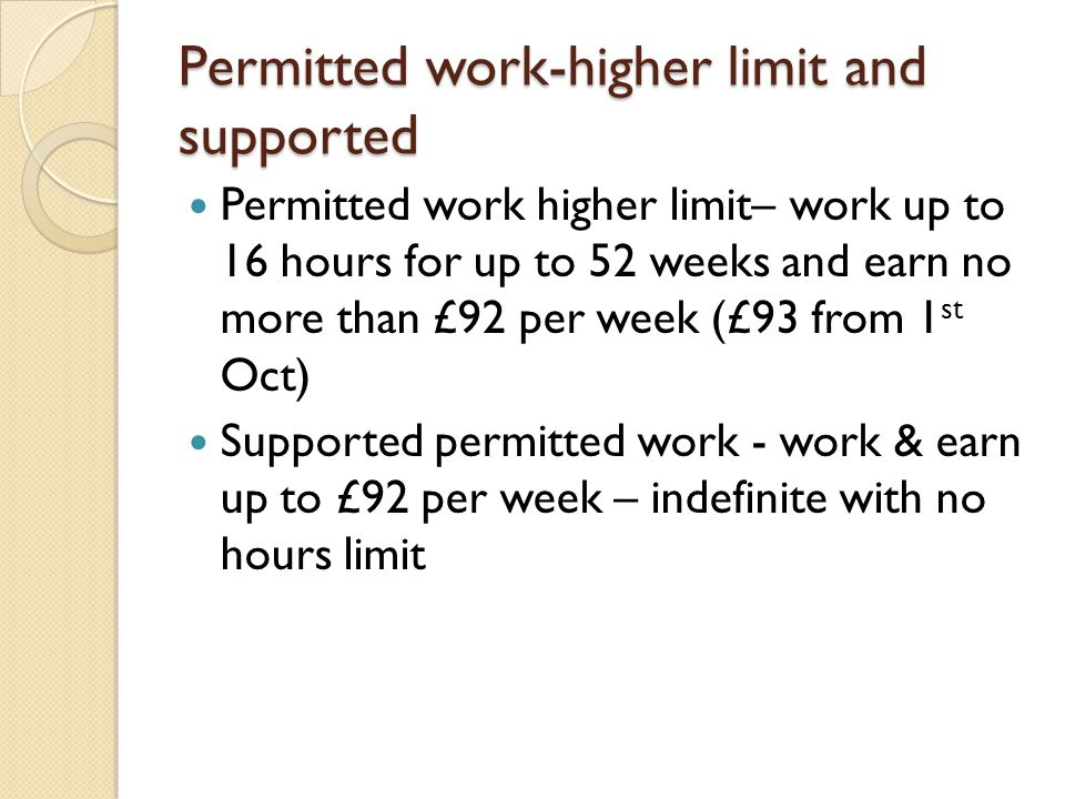 Effect on Housing/Council Tax Benefit If on DLA any earned income over £20 may have an effect on Housing/Council Tax Benefit From April 2010 if in receipt of ESA, IB or SDA you can earn up to £93 permitted work limit and still receive full Housing/Council Tax Benefit