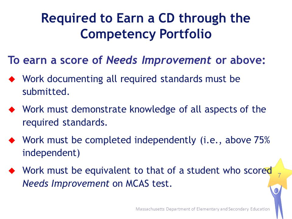 Massachusetts Department of Elementary and Secondary Education 8 How Should Schools Approach the Task of Compiling a Competency Portfolio.