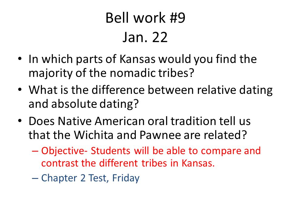 Bell work #9 Jan. 22 In which parts of Kansas would you find the majority of the nomadic tribes.