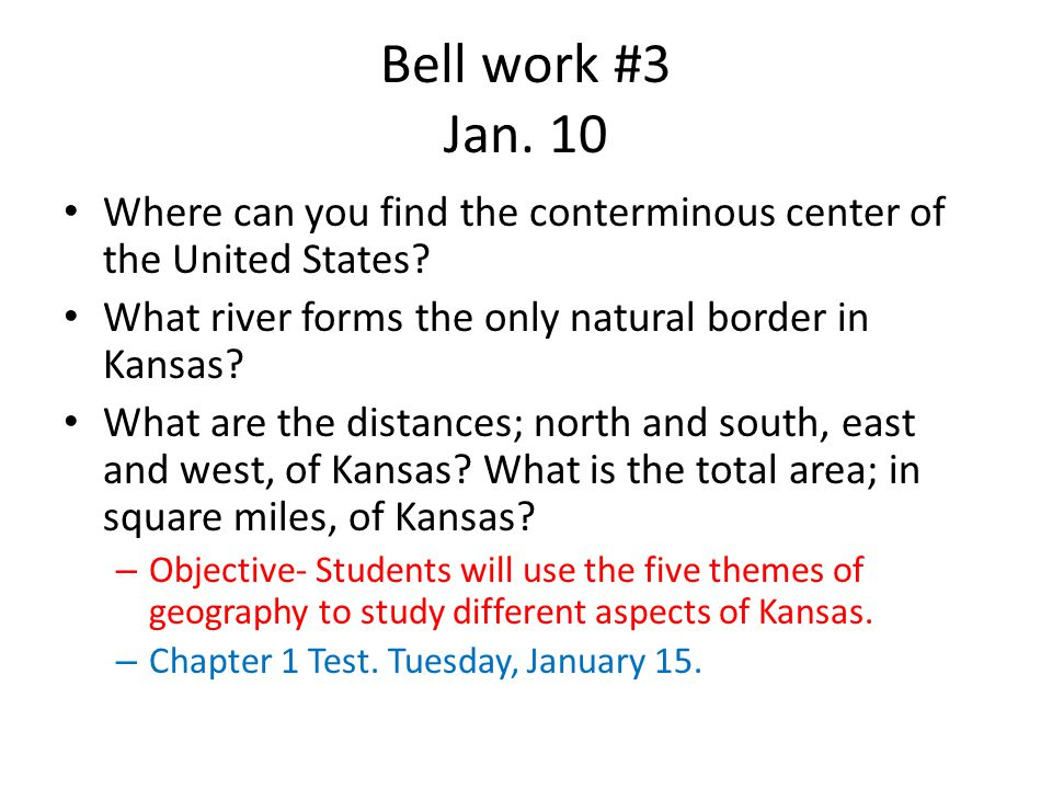 Bell work #3 Jan. 10 Where can you find the conterminous center of the United States.