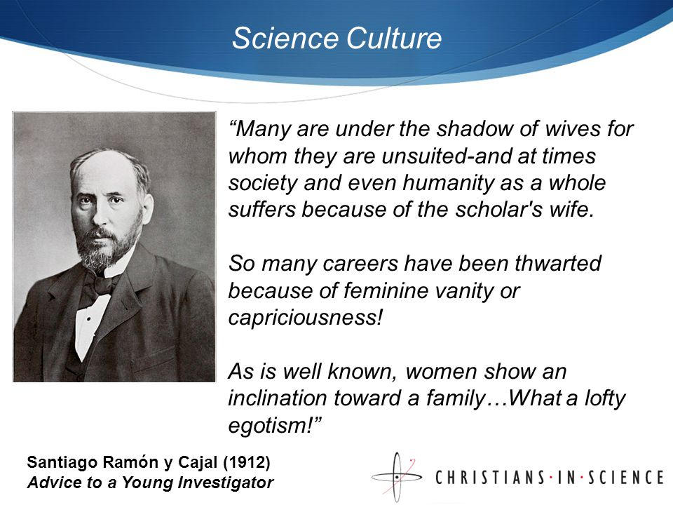 Science Culture Many are under the shadow of wives for whom they are unsuited-and at times society and even humanity as a whole suffers because of the scholar s wife.