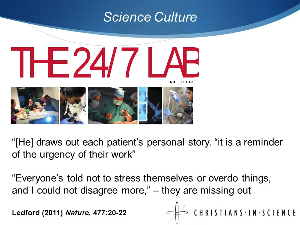Ledford (2011) Nature, 477:20-22 Science Culture [He] draws out each patients personal story.