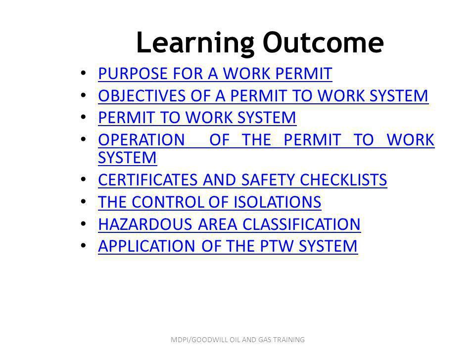 Learning Outcome PURPOSE FOR A WORK PERMIT PURPOSE FOR A WORK PERMIT OBJECTIVES OF A PERMIT TO WORK SYSTEM OBJECTIVES OF A PERMIT TO WORK SYSTEM PERMI