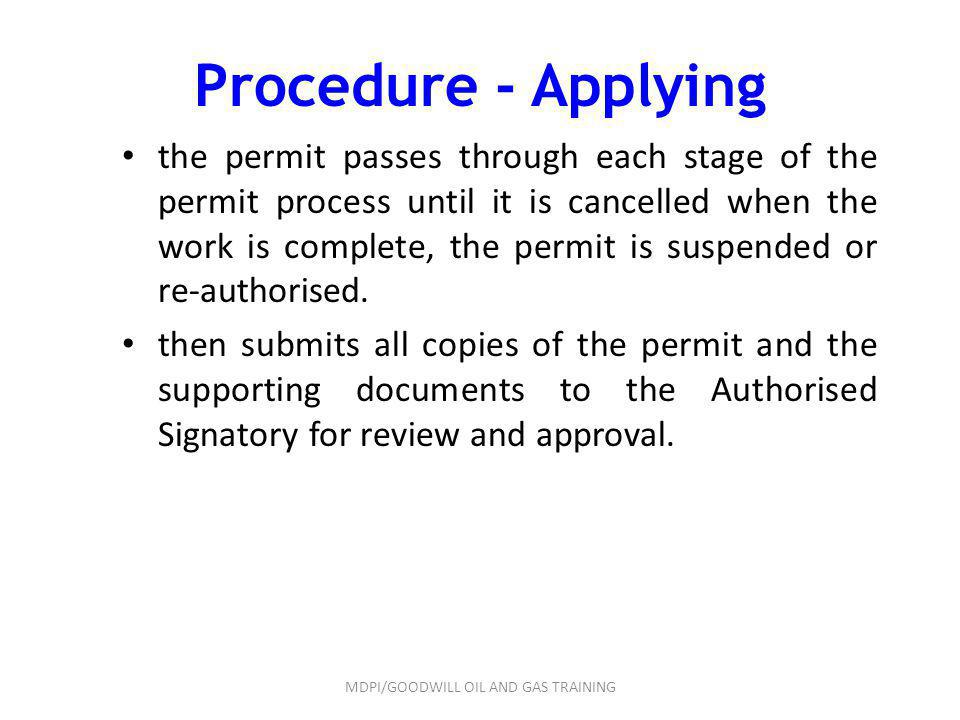 Procedure - Applying the permit passes through each stage of the permit process until it is cancelled when the work is complete, the permit is suspend