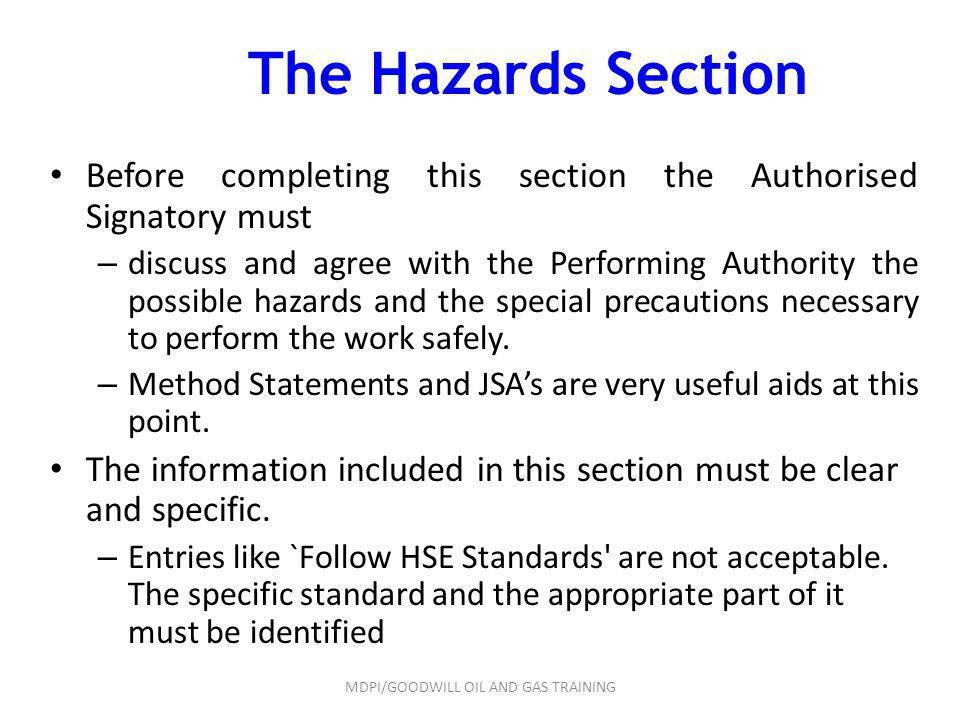 The Hazards Section Before completing this section the Authorised Signatory must – discuss and agree with the Performing Authority the possible hazard