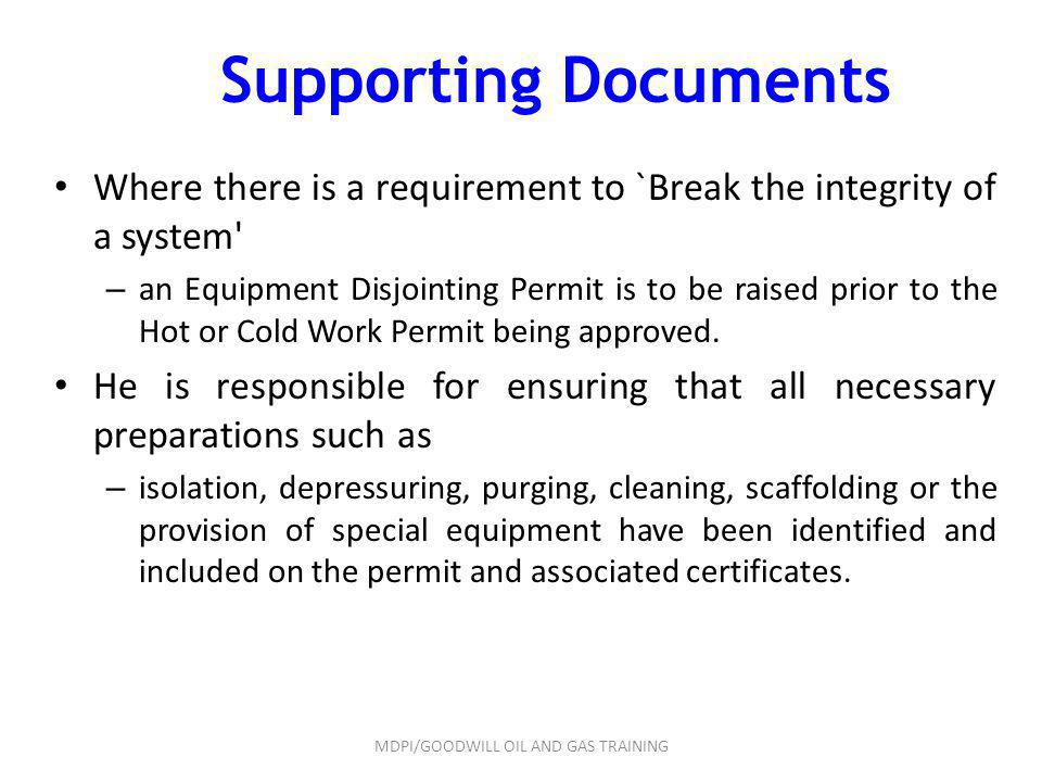 Supporting Documents Where there is a requirement to `Break the integrity of a system' – an Equipment Disjointing Permit is to be raised prior to the