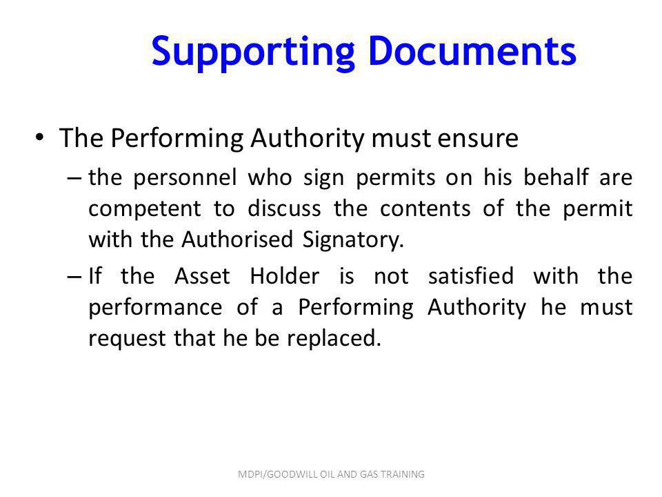 Supporting Documents The Performing Authority must ensure – the personnel who sign permits on his behalf are competent to discuss the contents of the
