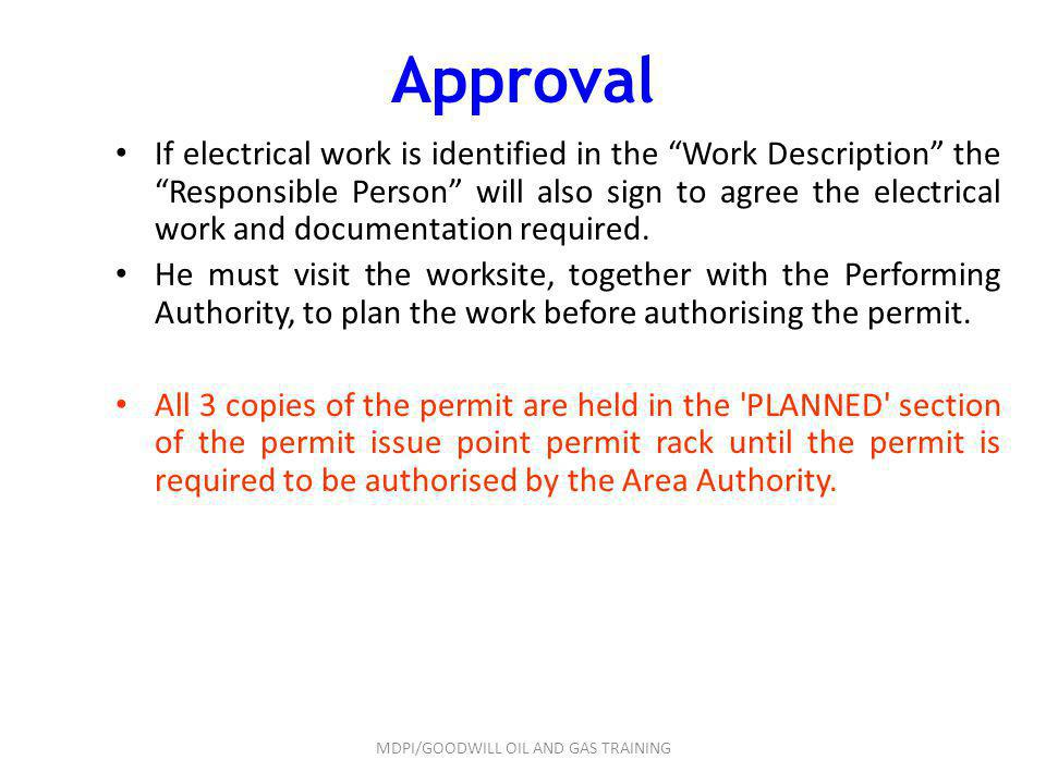 Approval If electrical work is identified in the Work Description the Responsible Person will also sign to agree the electrical work and documentation