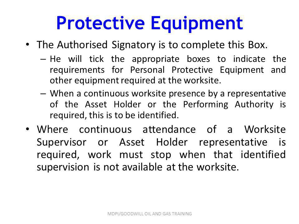 Protective Equipment The Authorised Signatory is to complete this Box. – He will tick the appropriate boxes to indicate the requirements for Personal