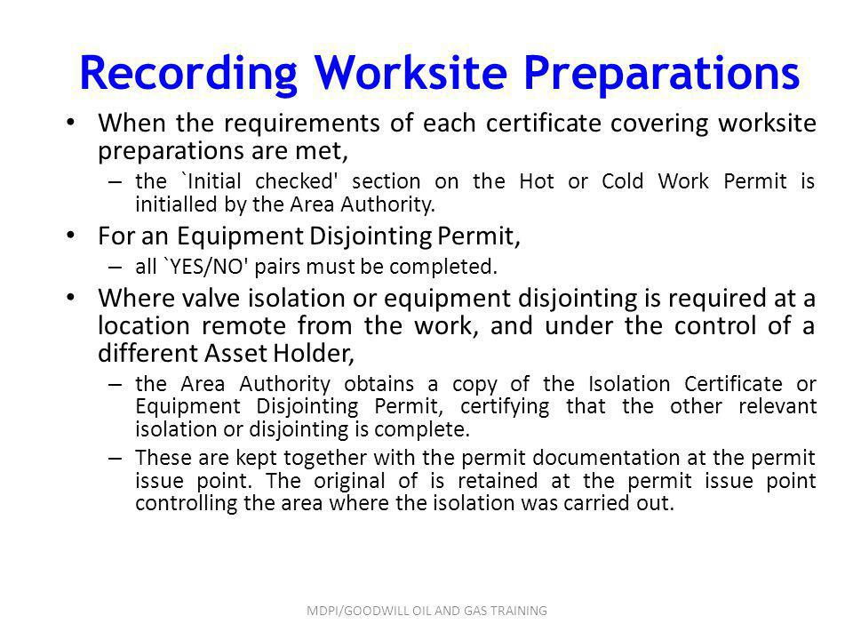 Recording Worksite Preparations When the requirements of each certificate covering worksite preparations are met, – the `Initial checked' section on t