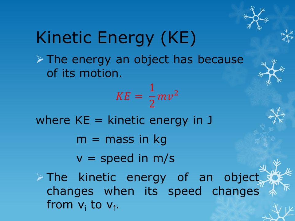 Kinetic Energy (KE)
