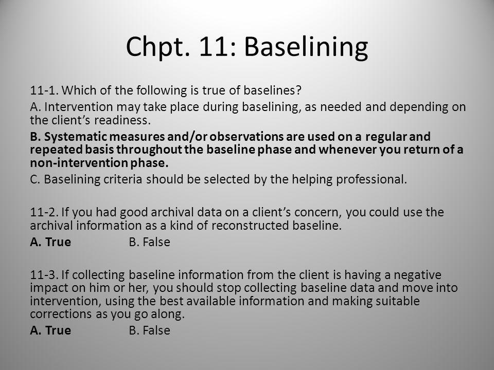 Chpt. 11: Baselining Application to first client in field this year… – 11-7.