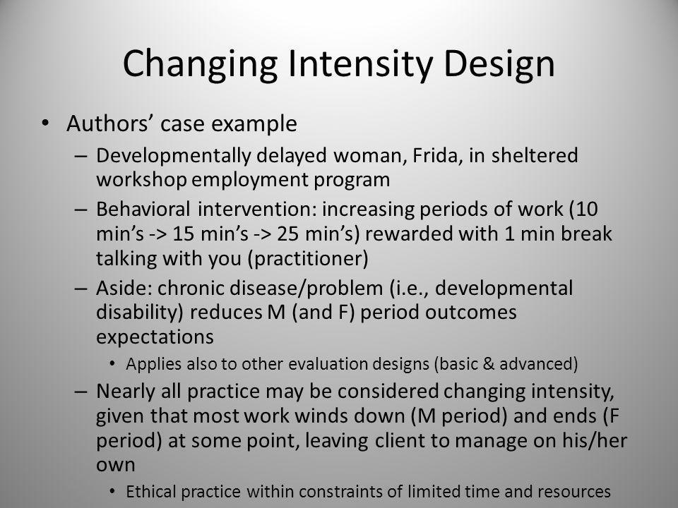 Changing Intensity Design