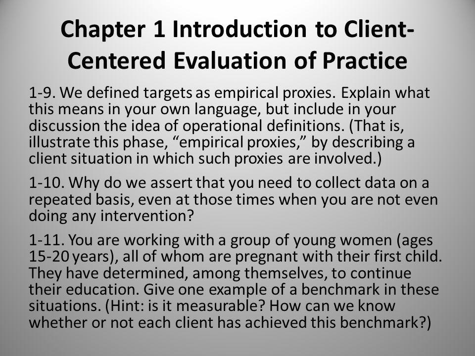 Chapter 1 Introduction to Client- Centered Evaluation of Practice 1-8.