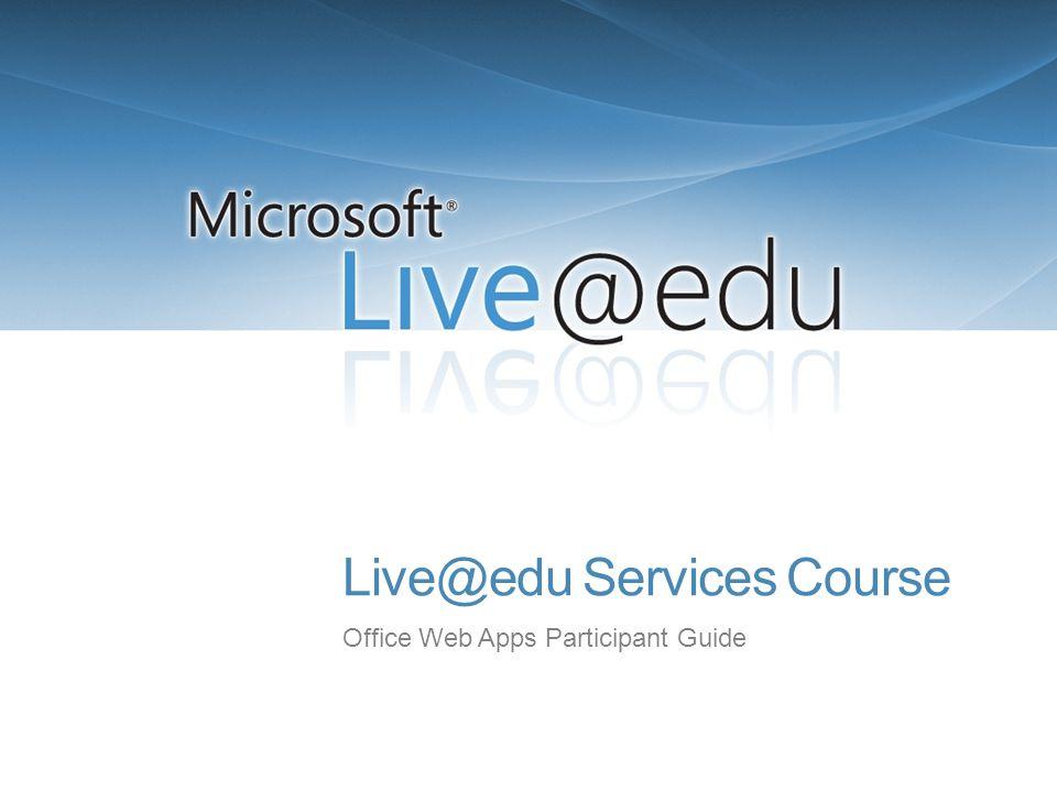 Live@edu Services Course Office Web Apps Participant Guide
