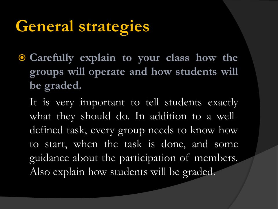 General strategies Give students the skills they need to succeed in groups.
