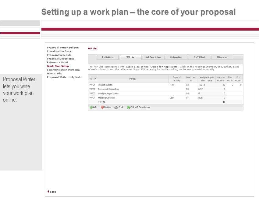 Setting up a work plan – the core of your proposal Proposal Writer lets you write your work plan online.