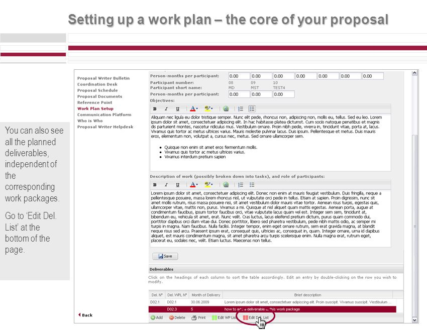 Setting up a work plan – the core of your proposal To do this go to Add at the bottom of the page.