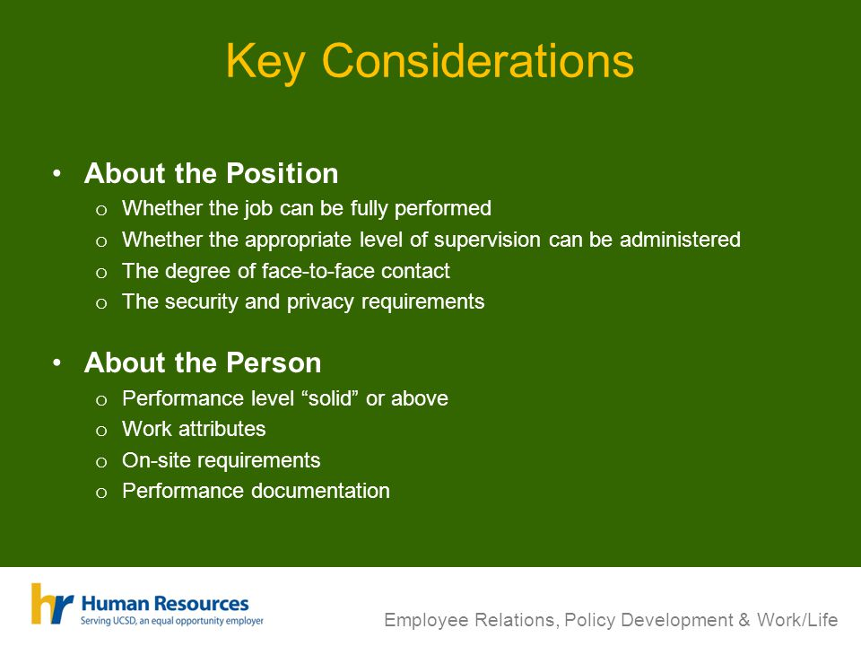 Key Considerations About the Position o Whether the job can be fully performed o Whether the appropriate level of supervision can be administered o Th