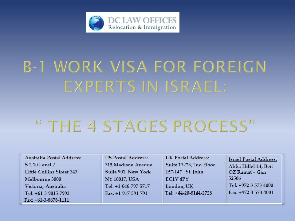 Please Note: According to The Israeli Immigration Laws a preliminary condition for an applicant to regard as an Expert in Israel, is that the monthly salary has to be twice the average salary in Israel.