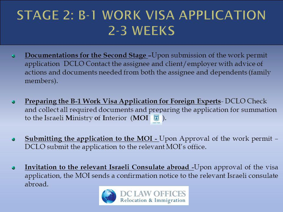 Interview at the relevant Israeli Consulate abroad – following the Interview the consulate issue a temporary B-1 Work Visa for Experts which is valid for one month.