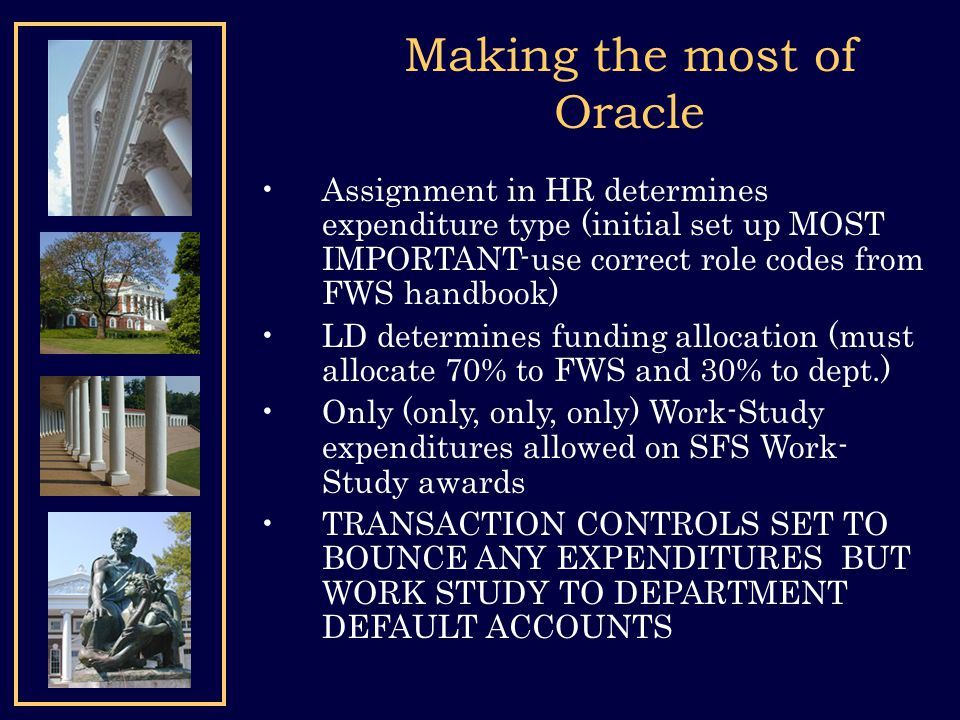 Making the most of Oracle Assignment in HR determines expenditure type (initial set up MOST IMPORTANT-use correct role codes from FWS handbook) LD det