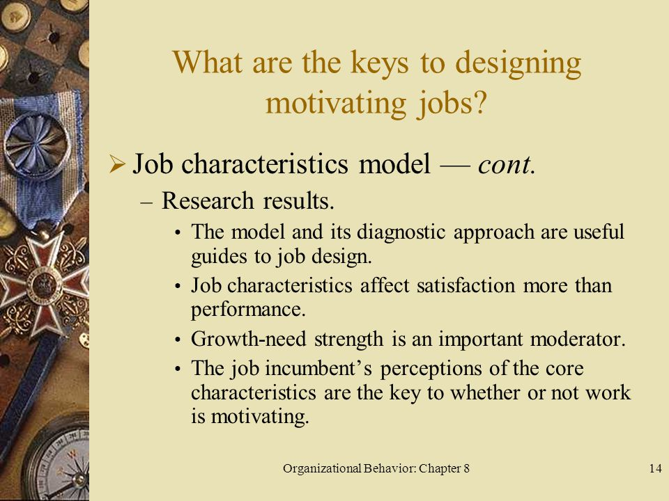 Organizational Behavior: Chapter 814 What are the keys to designing motivating jobs.