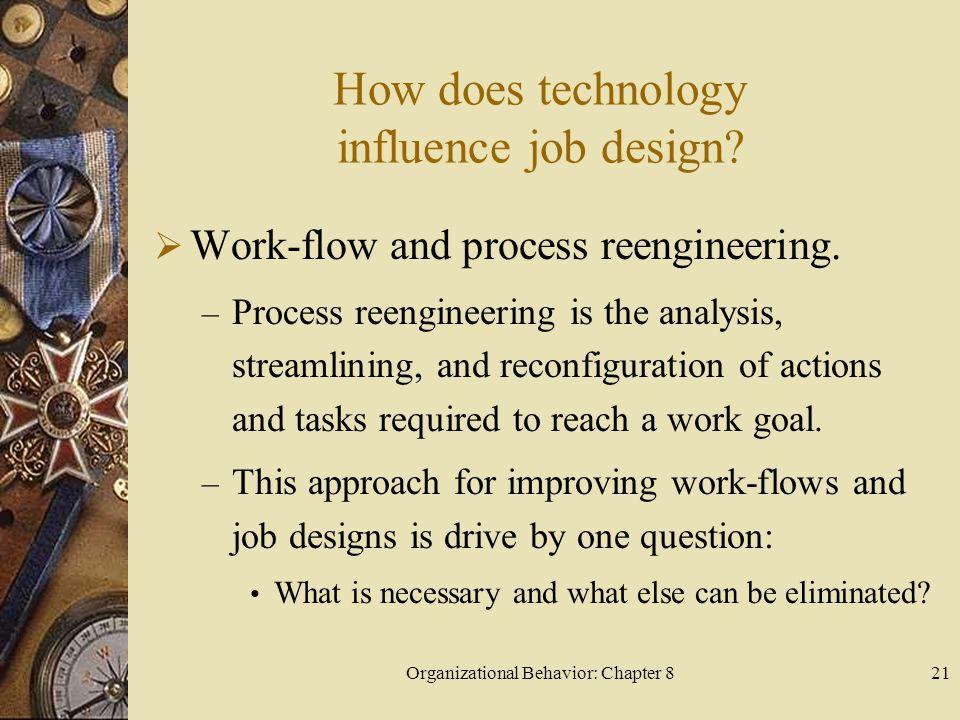 Organizational Behavior: Chapter 821 How does technology influence job design.