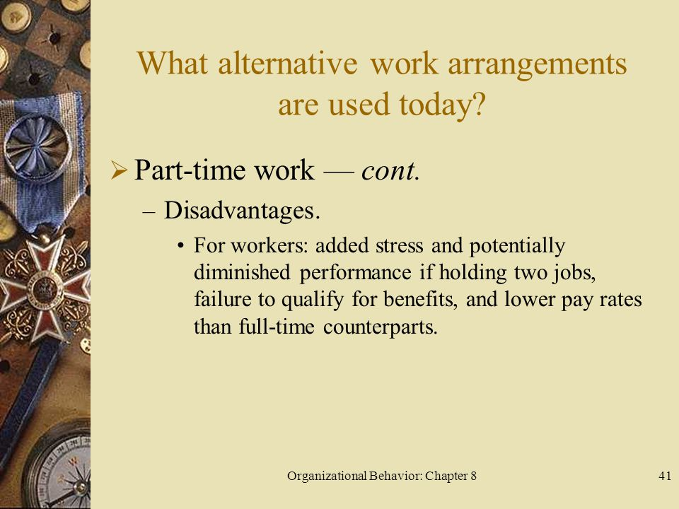 Organizational Behavior: Chapter 841 What alternative work arrangements are used today.