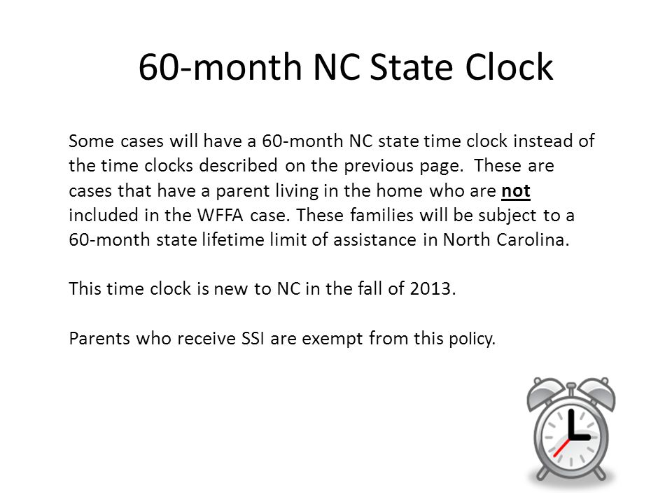 60-month NC State Clock Some cases will have a 60-month NC state time clock instead of the time clocks described on the previous page. These are cases